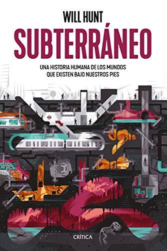 Subterráneo: Una historia humana de los mundos que existen bajo nuestros pies (Ares y Mares)