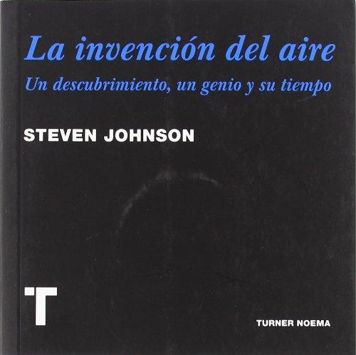 La invención del aire: Un descubrimiento, un genio y su tiempo (Noema)