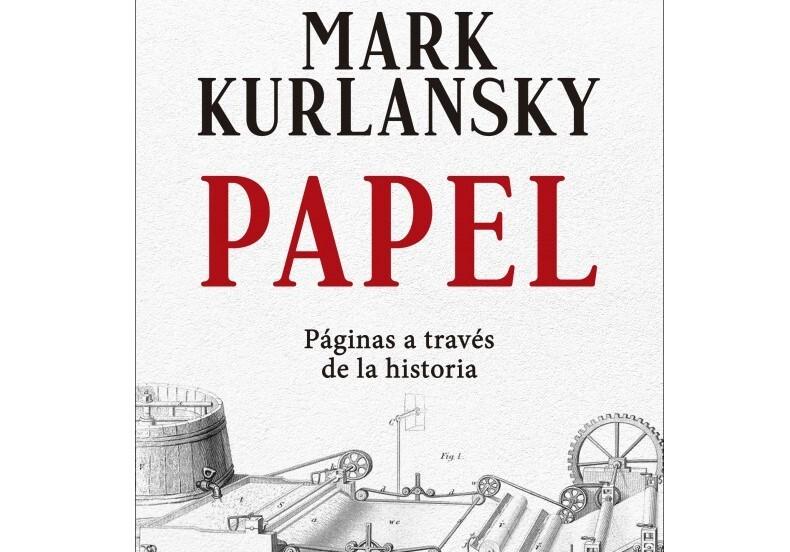Libros que nos inspiran: 'Papel: Páginas a través de la historia', de Mark Kurlansky
